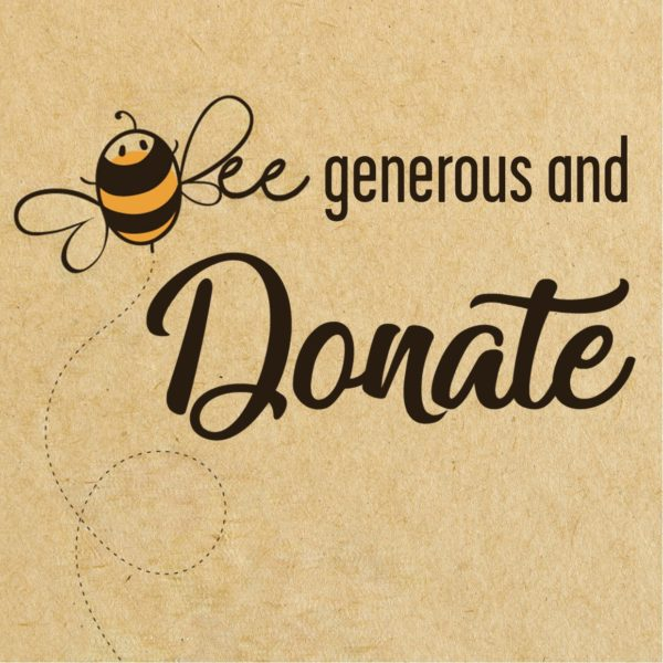 Bee generous and donate