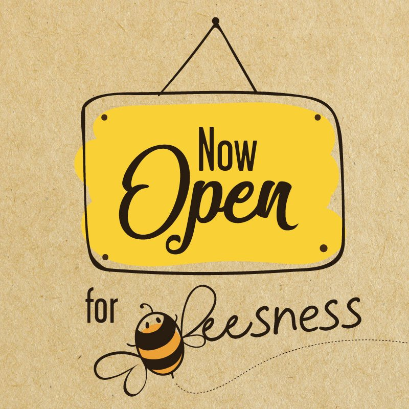 Now Open for Beesness