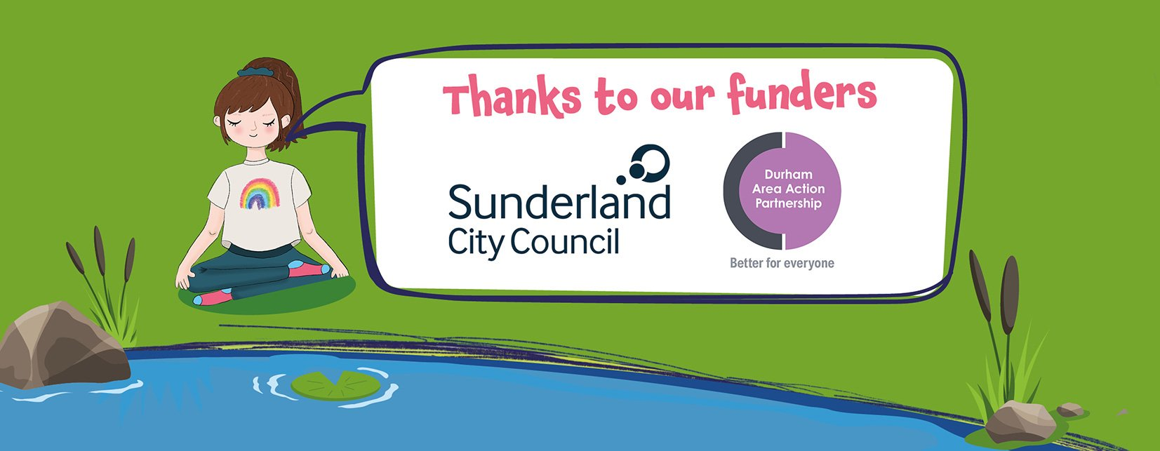 Thanks to our funders, Sunderland City Council and Durham AAP